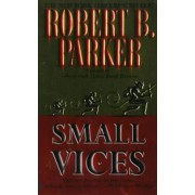 Small Vices by Robert B Parker