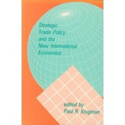 Strategic Trade Policy and the New International Economics by Paul R. Krugman