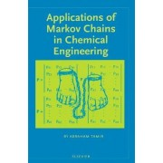 Applications of Markov Chains in Chemical Engineering by A. Tamir