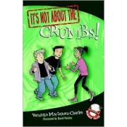 It's Not About The Crumbs! by Veronika Martenova Charles