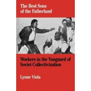 The Best Sons of the Fatherland by Lynne Viola