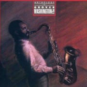 Grover Washington Jr. - Anthologyof (0075596041522) (1 CD)