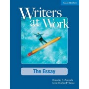 Writers at Work: The Essay Student's Book by Dorothy E. Zemach