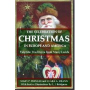 The Celebration of Christmas In Europe and America: Yuletide Traditions from Many Lands by Mary P. Pringle and Clara A. Urann