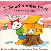 I Need A Valentine by Ziefert Holiday Lift the Flap