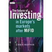 The Future of Investing in Europe's Markets After MiFID by Chris Skinner