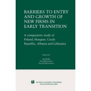 Barriers to Entry and Growth of New Firms in Early Transition by Iraj Hoshi