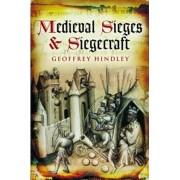 Medieval Sieges & Siegecraft by Geoffrey Hindley