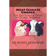 Meat Climate Change: The 2nd Leading Cause of Global Warming