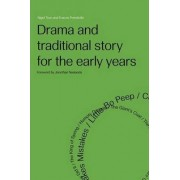 Drama and Traditional Story for the Early Years by Francis Prendiville