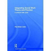 Integrating Social Work Theory and Practice by Pam Green Lister