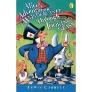 Alice's Adventures in Wonderland & Through the Looking Glass: AND Through the Looking Glass by Lewis Carroll