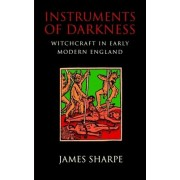 Instruments of Darkness by James Sharpe
