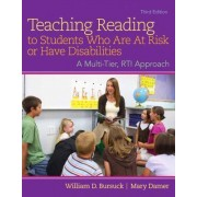 Teaching Reading to Students Who Are at Risk or Have Disabilities with Access Code by William D Bursuck