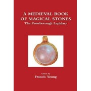 A Medieval Book of Magical Stones by Francis Young