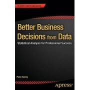 Better Business Decisions from Data by Peter Kenny