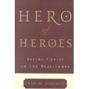 Hero of Heroes by Iain M. Duguid