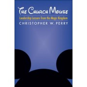 The Church Mouse by Christopher W Perry