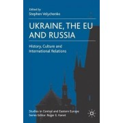 Ukraine, the EU and Russia by Stephen Velychenko
