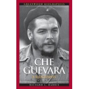 Che Guevara by Richard L. Harris