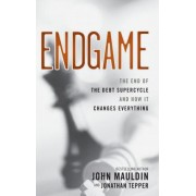 The End Game by John Mauldin