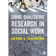 Doing Qualitative Research in Social Work by Ian Shaw