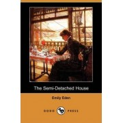 The Semi-Detached House (Dodo Press) by Emily Eden