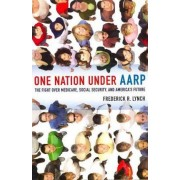 One Nation Under AARP by Frederick R. Lynch