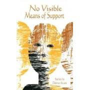 No Visible Means of Support by Dabney Stuart