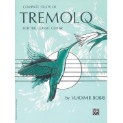 Complete Study of Tremolo for the Classic Guitar by Vladimir Bobri