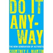 Do It Anyway by Courtney E Martin
