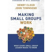 Making Small Groups Work by Dr. Henry Cloud