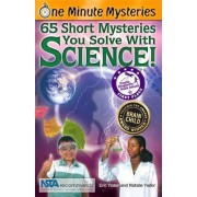 One Minute Mysteries: 65 Short Mysteries You Solve with Science! by Eric Yoder