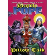 Battle Pope: Pillow Talk v. 3 by Tony Moore