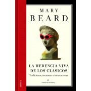 La herencia viva de los clásicos: Tradiciones, aventuras e innovaciones by Mary Beard