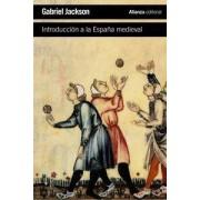 Introducción a la España medieval by Gabriel Jackson