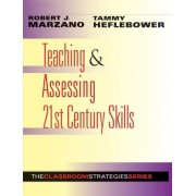 Teaching & Assessing 21st Century Skills by Dr Robert J Marzano