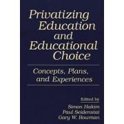 Privatizing Education and Educational Choice by Simon Hakim
