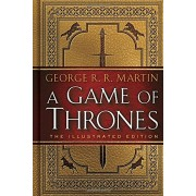 A Game of Thrones: The Illustrated Edition: A Song of Ice and Fire: Book One(George R. R. Martin)