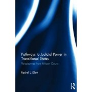 Pathways to Judicial Power in Transitional States by Rachel Ellett