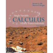Single Variable Calculus: Early Transcendentals by Dennis G. Zill