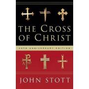The Cross of Christ by Dr John R W Stott