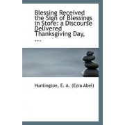 Blessing Received the Sign of Blessings in Store by Huntington E a (Ezra Abel)