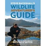 Steve Backshall's Wildlife Adventurer's Guide by Steve Backshall