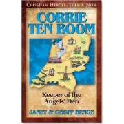 Corrie Ten Boom: Keeper of the Angel's Den by Janet Benge