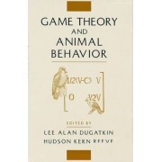Game Theory and Animal Behavior by Lee Alan Dugatkin