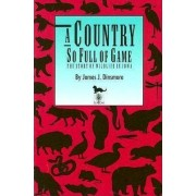 A Country So Full of Game by James J. Dinsmore