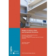 Design of Joints in Steel and Composite Structures: Design of Steel Structures Eurocode 3 by ECCS - European Convention for Constructional Steelwork