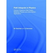 Path Integrals in Physics: Quantum Field Theory, Statistical Physics and Other Modern Applications Volume II by Masud Chaichian