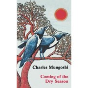 Coming of the Dry Season by Charles Mungoshi